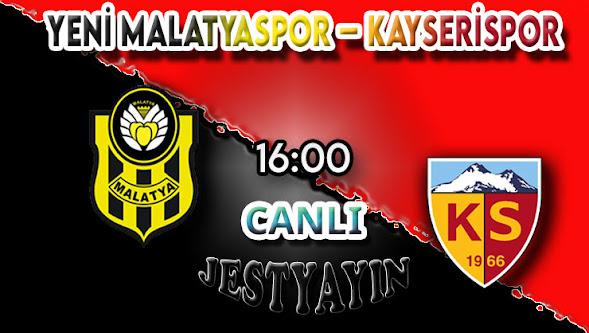 Yeni Malatyaspor – Kayserispor canlı maç izle