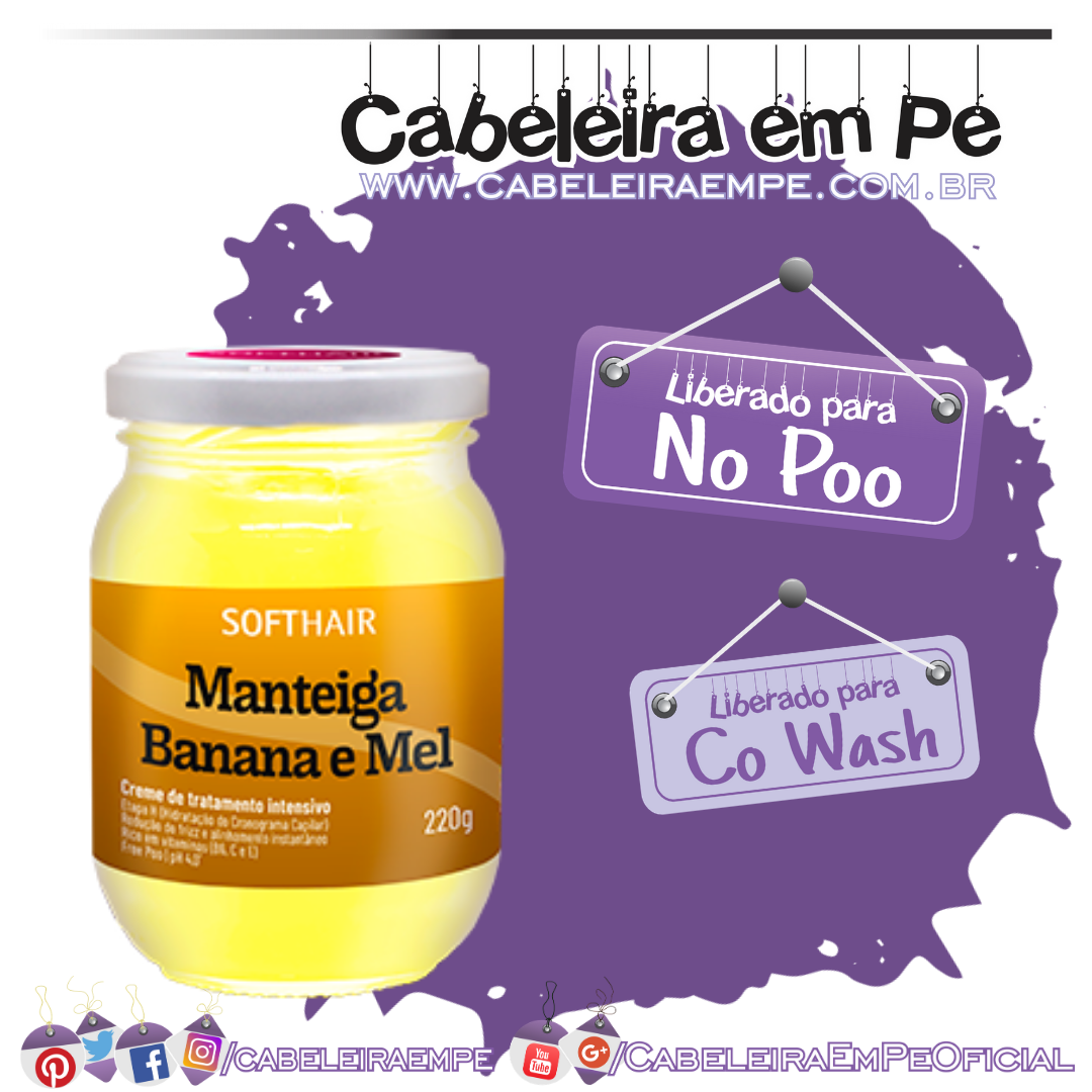 Manteiga de Banana e Mel - Soft Hair (No Poo)