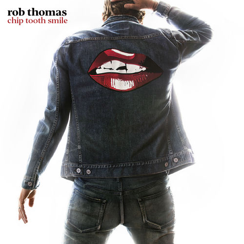 Rob Thomas - Chip Tooth Smile [iTunes Plus AAC M4A]