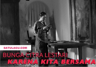 Download Lagu Bunga Citra Lestari Mp3 Karena Kita Bersama Ost Keluarga Cemara