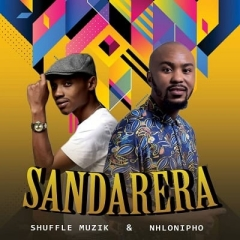 BAIXAR MP3   Shuffle Muzik & Nhlonipho - Sandarera   2020
