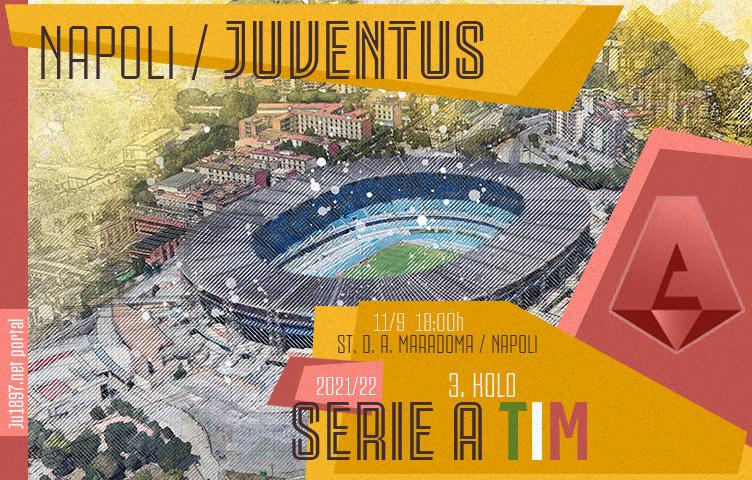 Serie A 2021/22 / 3. kolo / Napoli - Juventus, subota, 18:00h
