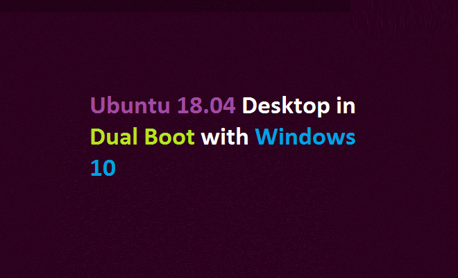 Windows 10 in dual boot with Ubuntu 18.04 Desktop