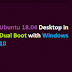 How to Install Ubuntu 18.04 Desktop in Dual Boot with Windows 10