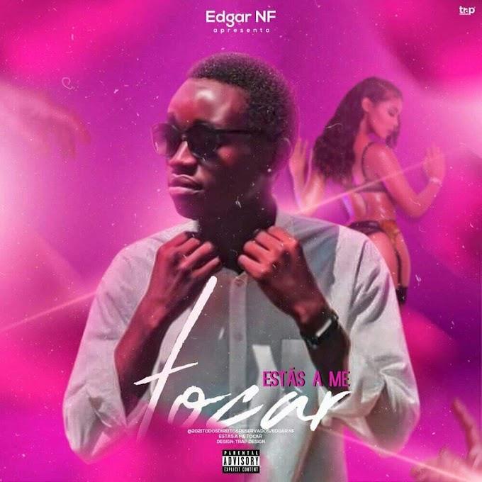Edgar NF - Estás A Me Tocar (Zouk) [Download]