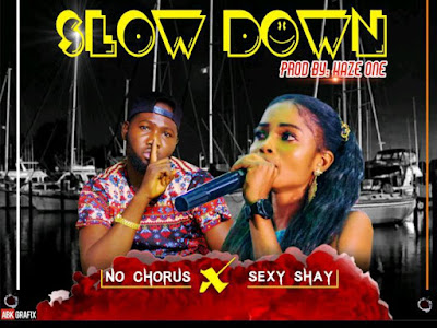 DOWNLOAD MP3: Nochorus ft Sexy Shay - Slow Down (Prod by Kazeone)