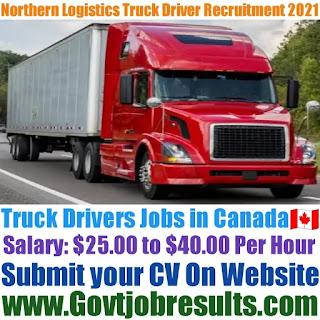Northern Logistics Truck Driver Recruitment 2021-22