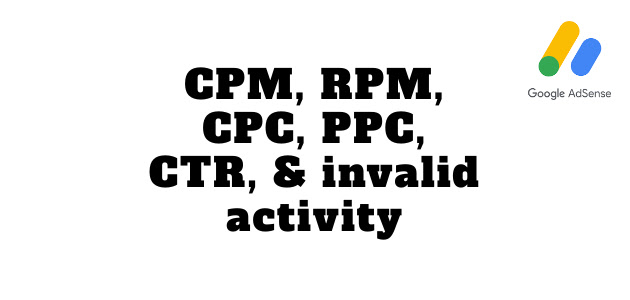 CPM, RPM, CPC, PPC, CTR, and invalid activity