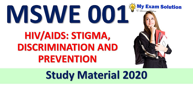MSWE 001 HIV AIDS STIGMA, DISCRIMINATION AND PREVENTION Study Material 2020