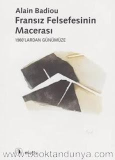 Alain Badiou - Fransız Felsefesinin Macerası - 1960'lardan Günümüze
