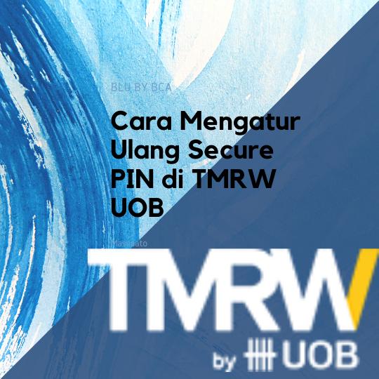 Cara Mengatur Ulang Secure PIN di TMRW UOB