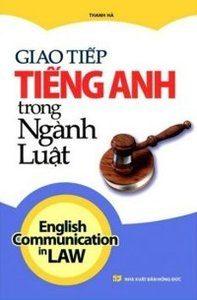 Giao Tiếp Tiếng Anh Trong Ngành Luật - Thanh Hà