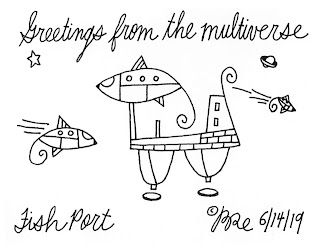 Greetings from the multiverse. Fish Port.