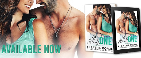 Available Now. My Always One by Aleatha Romig.