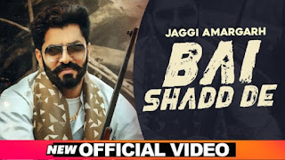 Bai Shadd De Lyrics Jaggi Amargarh