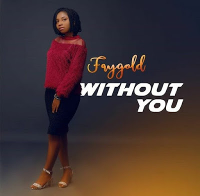 Without You by FayGold Mp3 Download
