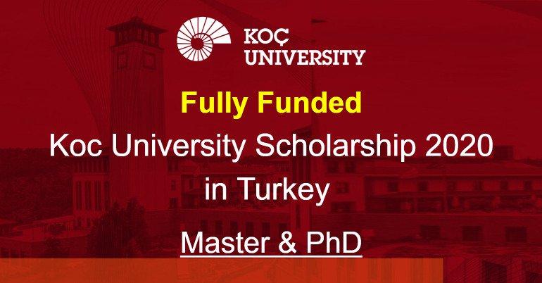 Fully Funded KoC University Scholarship in Turkey 2021
