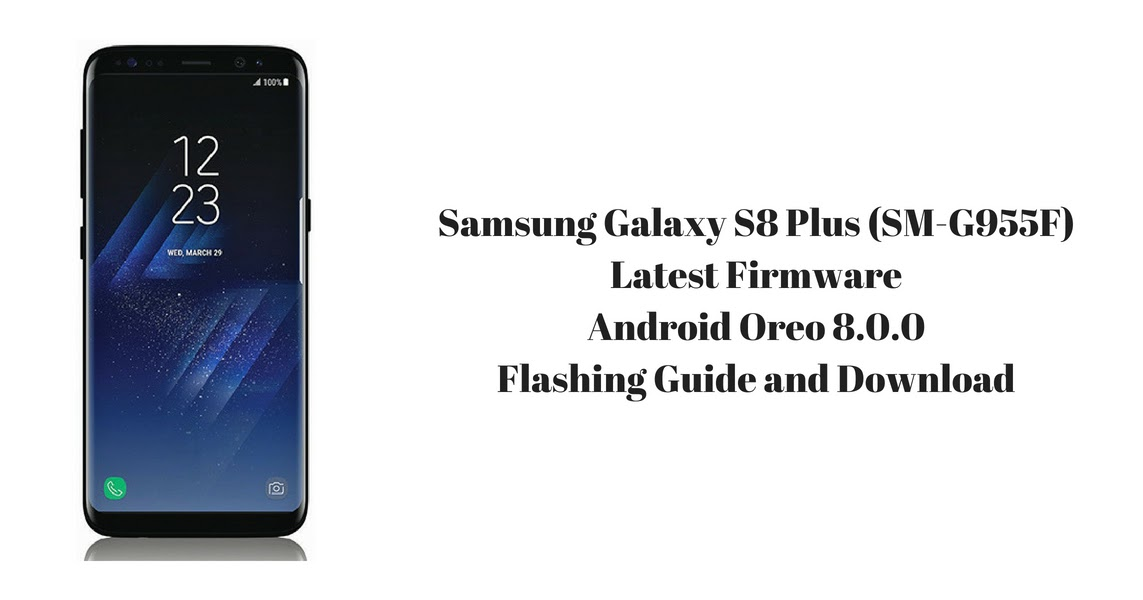 Samsung Galaxy S8 Plus (SM-G955F) Latest Firmware