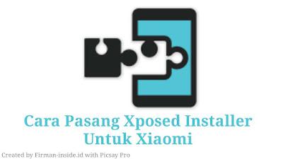 Cara Menginstal Xposed Installer Pada Smartphone Xiaomi