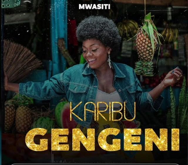 AUDIO : Mwasiti – Karibu Gengeni || Download