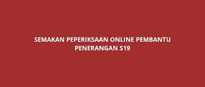 Semakan Peperiksaan Online Pembantu Penerangan S19