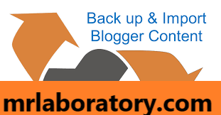 Import & back up। Top 10 blogger tips and tricks । Blogger tutorial  - mr laboratory