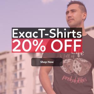 ExacT-Shirts - 20% OFF