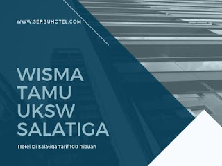 Wisma Tamu UKSW Salatiga, Hotel Di Salatiga Tarif 100 Ribuan