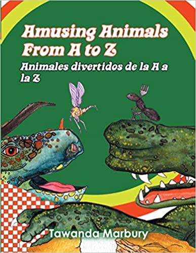 Amusing Animals from A-Z: Animales divertidos de la A a la Z by Tawanda Marbury