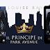 """Recensione: """"IL PRINCIPE DI PARK AVENUE"""" di Louise Bay."""