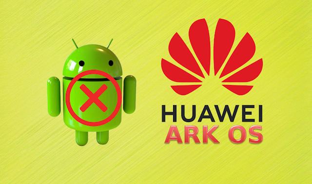 Huawei تطلق نظام التشغيل Ark OS البديل لنظام الأندرويد android