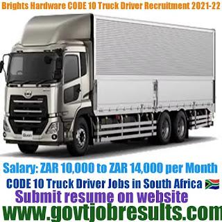 Brights Hardware CODE 10 Truck Driver Recruitment 2021-22