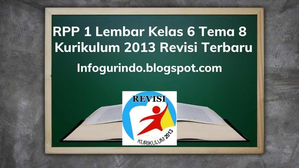 RPP 1 Lembar K13 Kelas 6 Tema 8 Semester 2 Revisi 2020