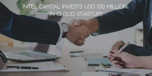Intel Capital invests USD $30 Million in Cloud Startups