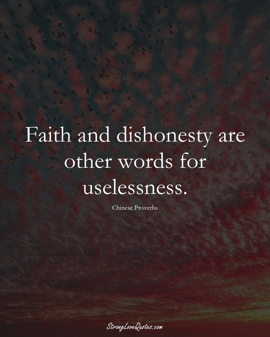 Faith and dishonesty are other words for uselessness. (Chinese Sayings);  #AsianSayings