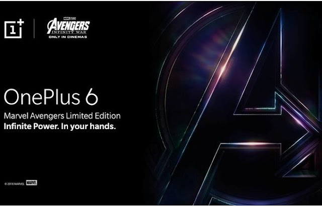 OnePlus 6 Marvel Avengers infinity war Limited Edition release date in 17th May 2018 | OnePlus 6 Specifications | OnePlus 6 Price