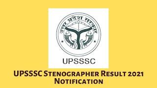 UPSSSC Stenographer Result 2021 Notification