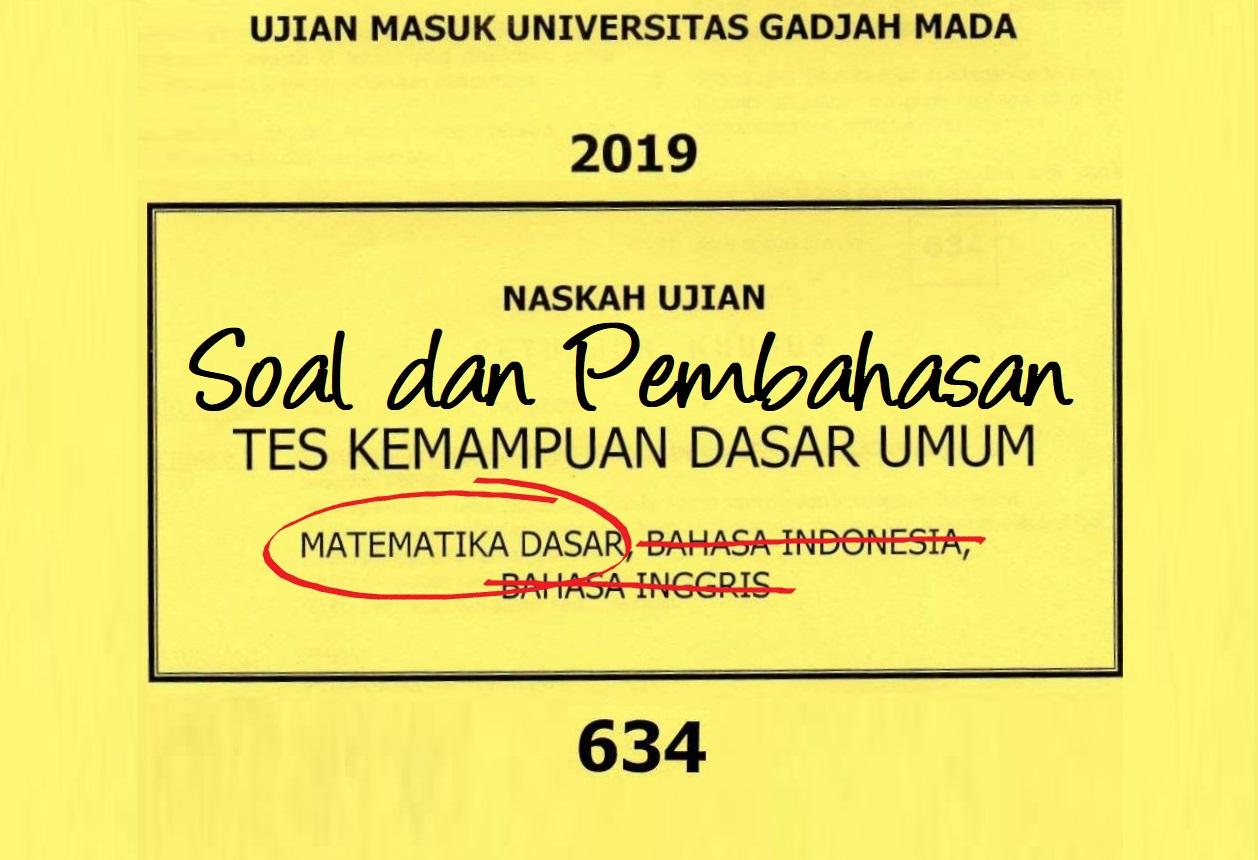 Soal dan Pembahasan TKDU Matematika Dasar UM UGM Tahun 2019 Kode 634