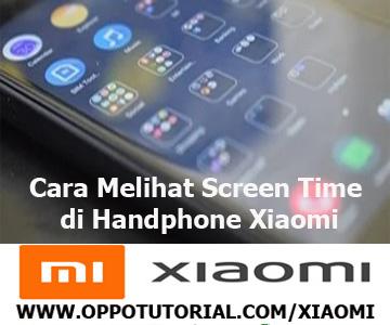 Cara Melihat Screen Time di Handphone Xiaomi