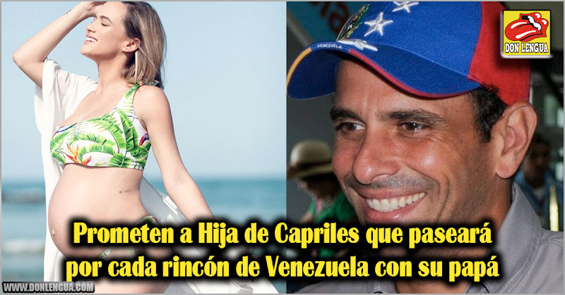 Prometen a Hija de Capriles que paseará por cada rincón de Venezuela con su papá