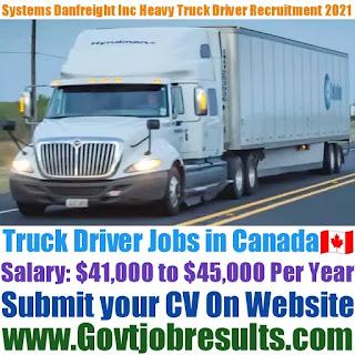 Systems Danfreight Inc Heavy Truck Driver Recruitment 2021-22