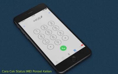 Cara Cek Status IMEI Ponsel Di Situs Resmi Pemerintahan