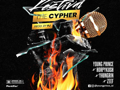 DOWNLOAD MP3: Young Prince Ft. Horpykush X Yhungrin & Zeef - Rap Festival (The Cypher) || @youngprince_ld