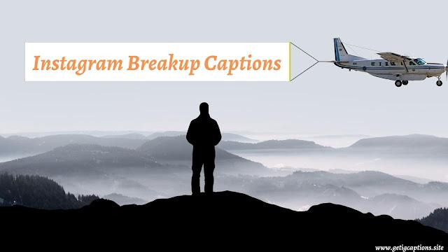 Breakup Captions,Instagram Breakup Captions,Breakup Captions For Instagram