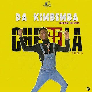 Chebela - Da Kimbemba (Afro House) (Prod. Dj Yala) ( 2019 ) [DOWNLOAD]