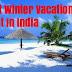 Best Winter Vacation Spot India Me Ghumne Ke Liye