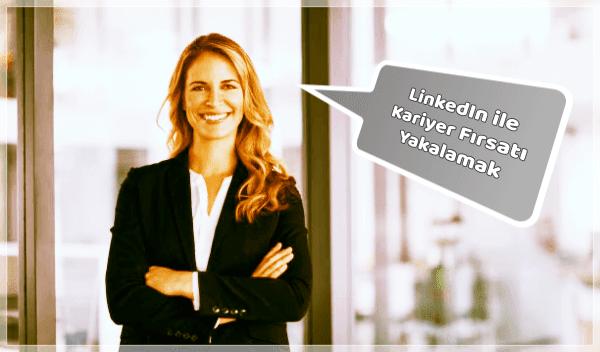 LinkedIn ile İş Bulmak için Yapılması Gerekenler