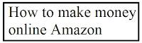 How to make money online amazon