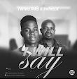 Music : Twinstars ft Patrick - I will say