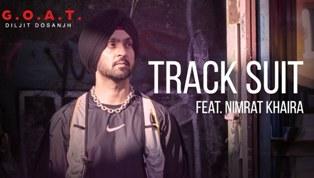 Track Suit Lyrics - Diljit Dosanjh ft. Nimrat Khaira